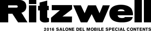 Ritzwell MILANO SALONE SPECIAL CONTENTS